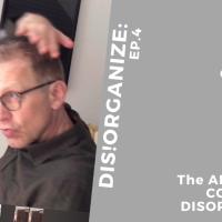 Dis!Organize Ep.4: Creative Tension
