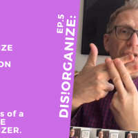 Dis!Organize Ep.5: Disorganize the Job Description