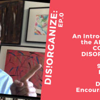 Dis!Organize Ep.0: The ABCDEs of a Corporate Disorganizer.