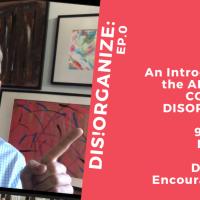 Dis!Organize Ep.0: The ABCDEs of a Corporate Disorganizer.