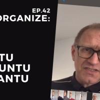 Dis!Organize Ep. 42: Umuntu Ngumuntu Ngabantu.