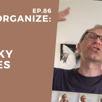 Dis!Organize Ep. 86: Sticky Notes.