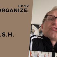 Dis!Organize Ep. 92: Be F.R.E.S.H.