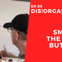 Dis!Organize Ep. 99: SMASH THE LIKE BUTTON!