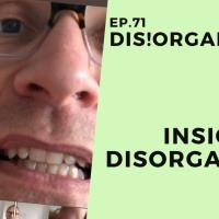 Dis!Organize Ep. 71: Insights Disorganize.