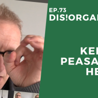 Dis!Organize Ep. 73: Keep a Peasant's Heart.