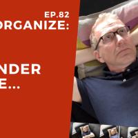 Dis!Organize Ep. 82: Meander More.